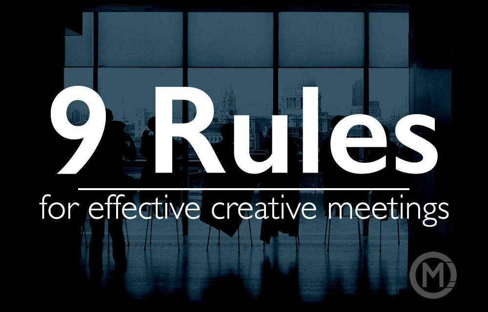 9 rules for effective creative meetings