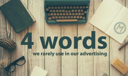 4 words we rarely use in our advertising