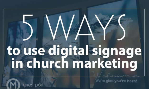 5 Ways To Use Digital Signage in Church Marketing
