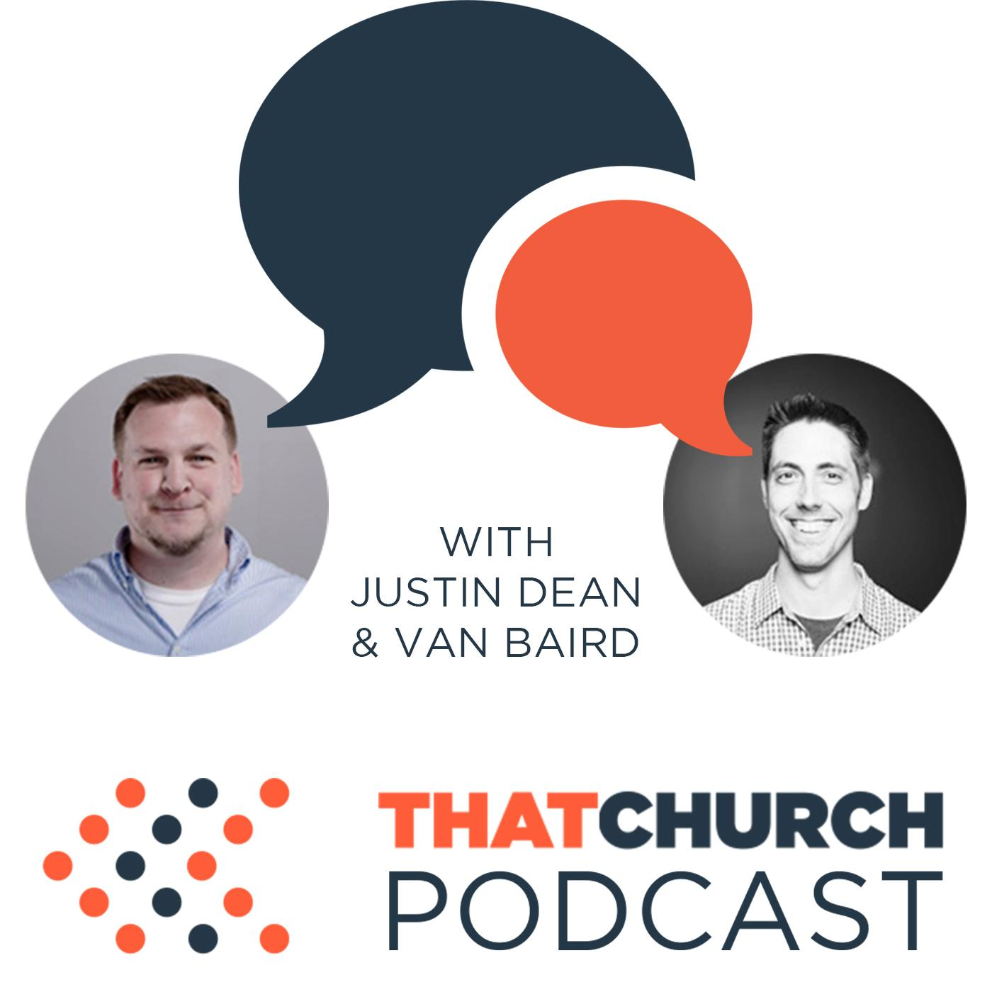That Church Conference Podcast with Justin Dean and Van Baird