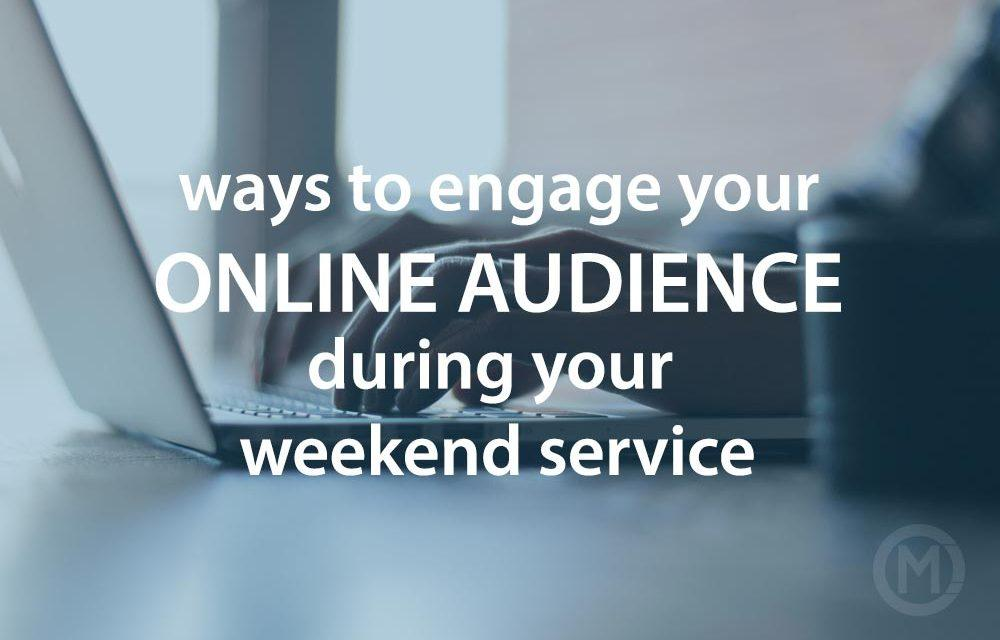 Engage your online audience during service