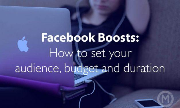 Facebook Boosts: How to set your audience, budget and duration