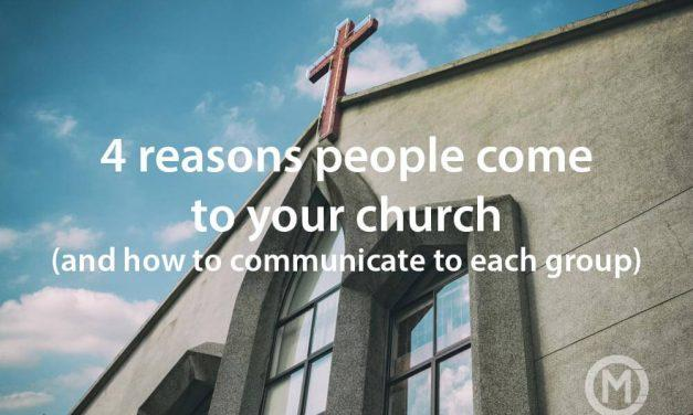 The 4 reasons people come to your church