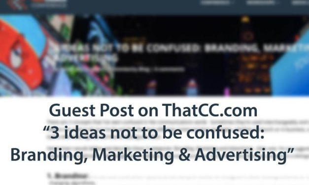 3 ideas not to be confused: Branding, Marketing & Advertising – Guest Post on ThatCC.com
