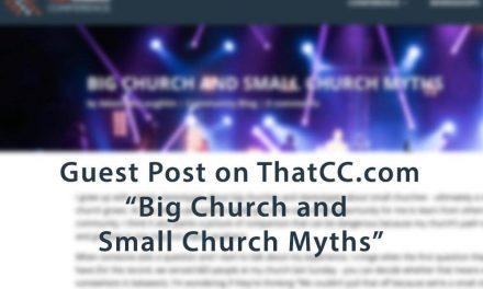 Big Church & Small Church Myths: Guest Post on ThatCC.com