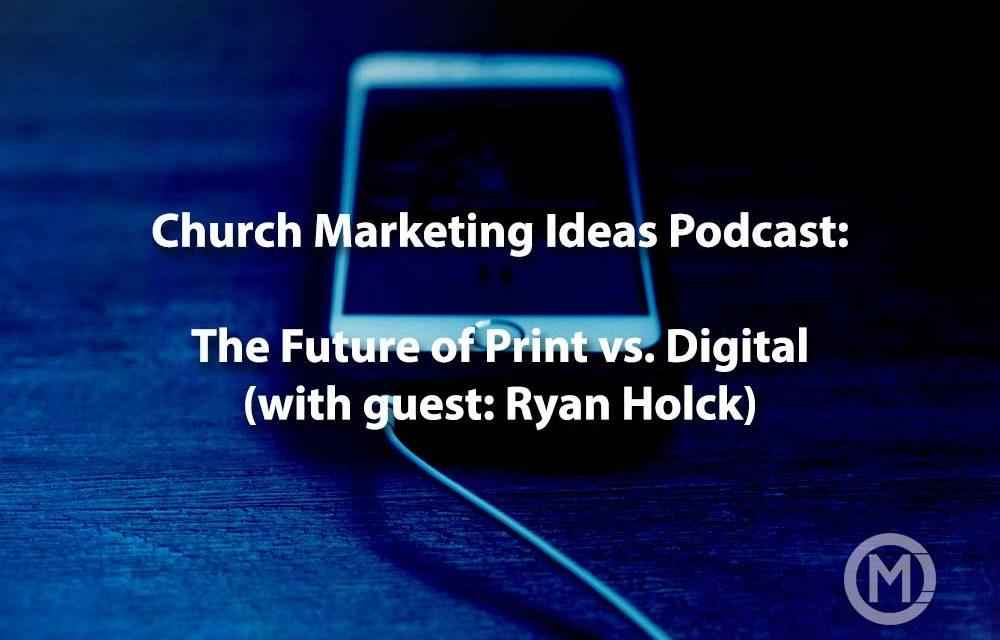 Podcast Episode 6: The future of Print vs Digital in Church (with Ryan Holck)