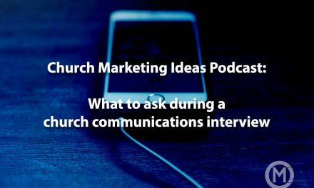 Podcast 007: What to ask during a Church Communications Interview