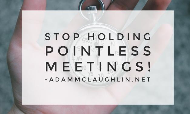 Stop holding pointless meetings!