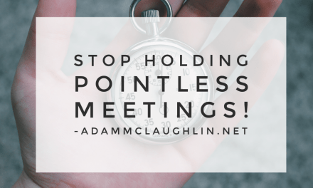 Stop holding pointless meetings!