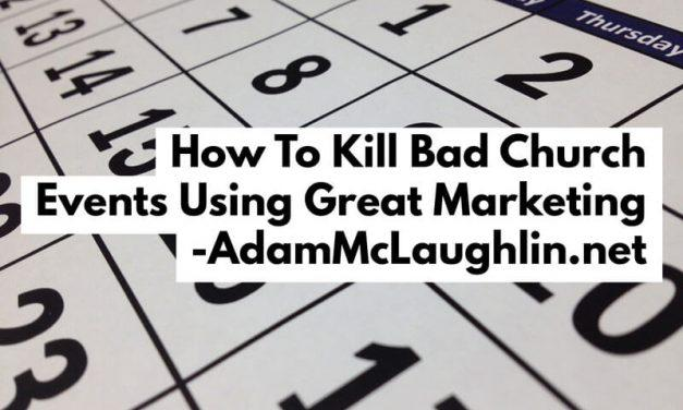 How to Kill Bad Church Events Using Great Marketing