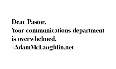 Dear Pastor, Your Communications Department is Overwhelmed