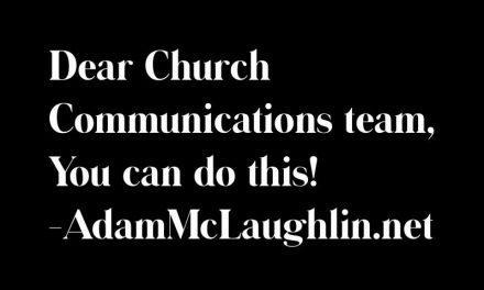 Dear Church Communications team: You Can Do This!