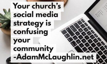 Your church's social media strategy is confusing your community