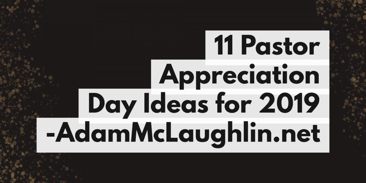 11 Pastor Appreciation Day Ideas for 2021
