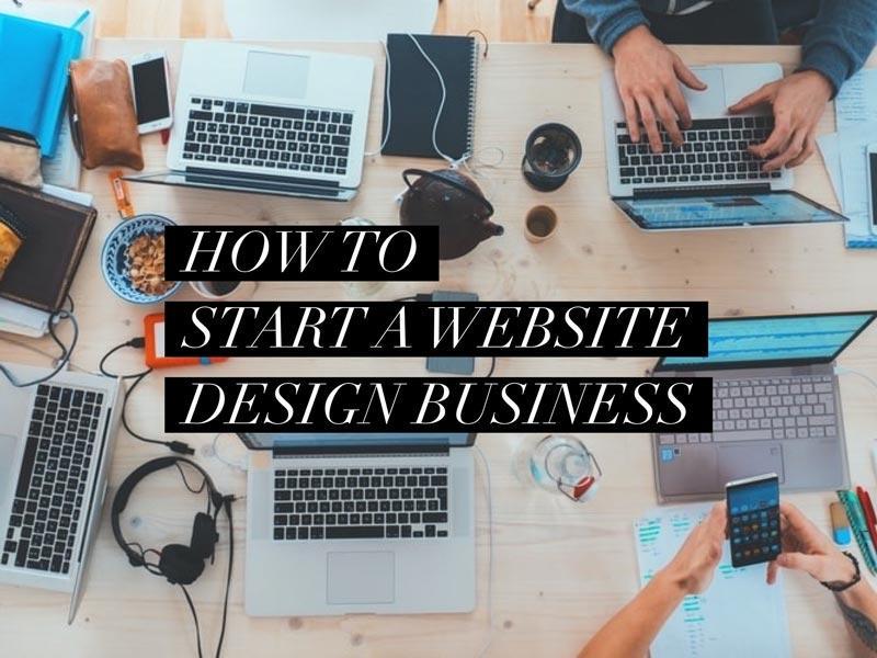 How Do I Start A Website Design Business?