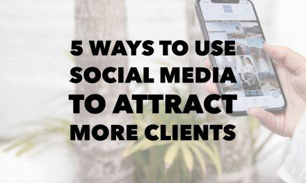 5 Ways to use social media to get more clients