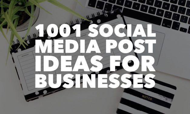 1001 Social Media Post Ideas for Businesses